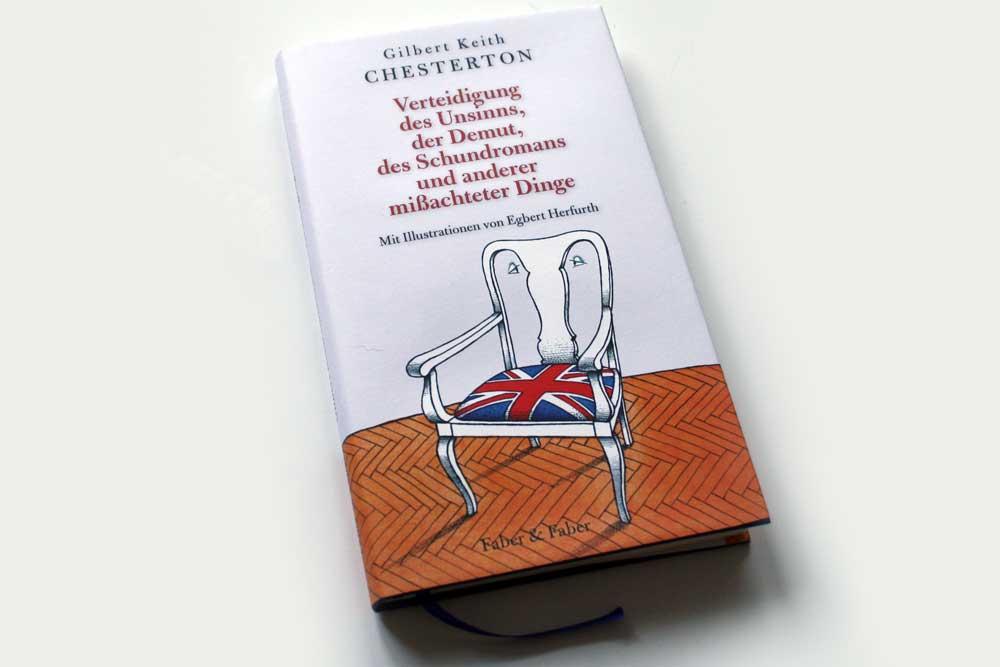 Gilbert Keith Chesterton: Verteidigung des Unsinns, der Demut, des Schundromans und anderer missachtetet Dinge. Foto: Ralf Julke
