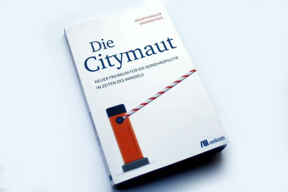 Weert Canzler, Andreas Knie: Die Citymaut. Foto: Ralf Julke