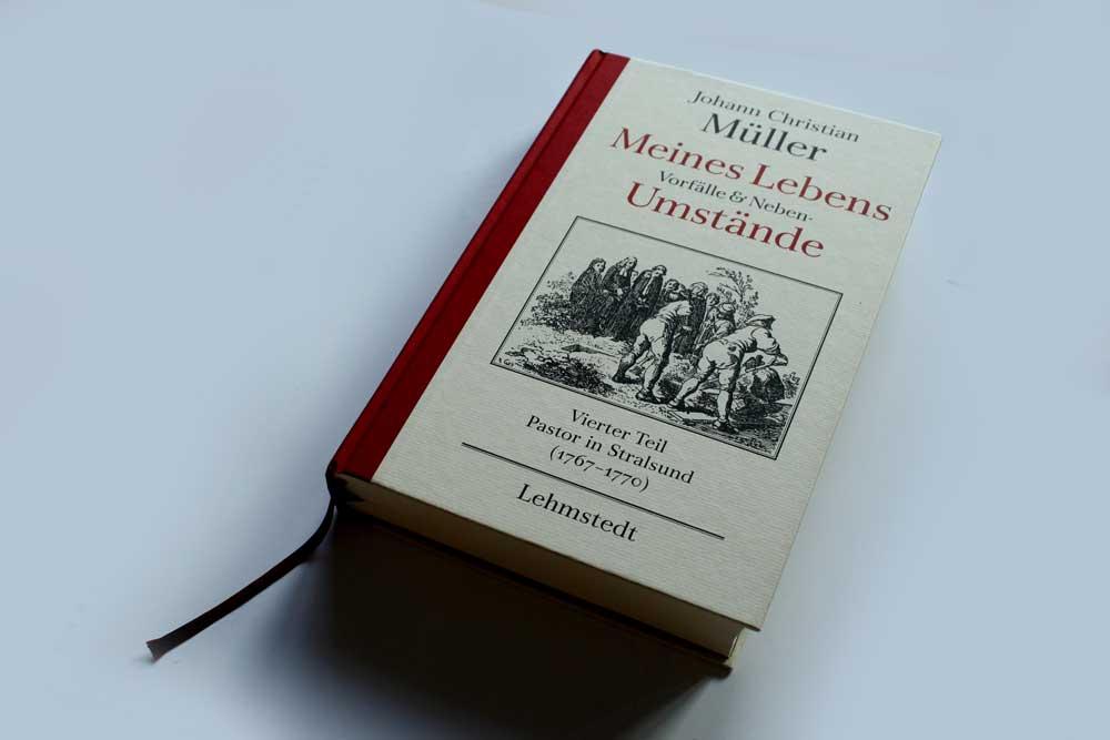 Johann Christian Müller: Meines Lebens Vorfälle & Lebensumstände. Vierter Teil. Foto: Ralf Julke