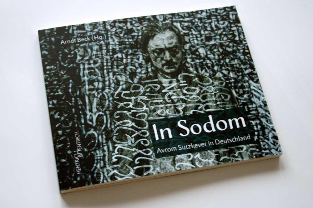 Arndt Beck (Hrsg.): In Sodom. Foto: Ralf Julke