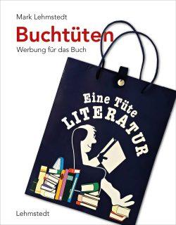 Mark Lehmstedt: Buchtüten. Cover_ Lehmstedt Verlag