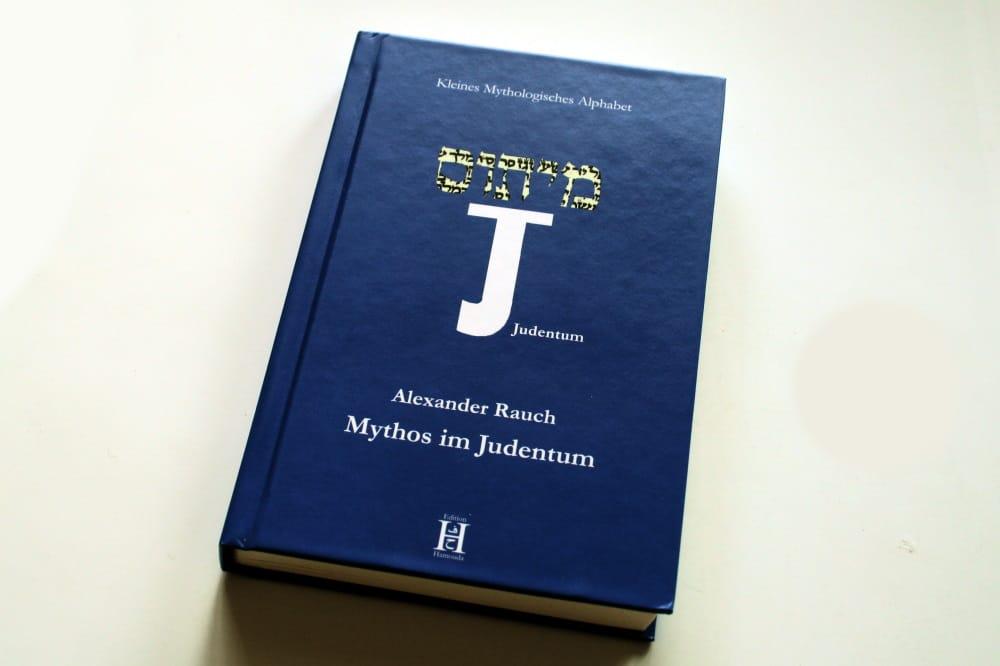 Alexander Rauch: Mythos im Judentum. Foto: Ralf Julke