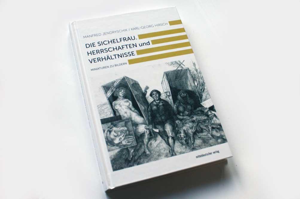 Manfred Jendryschik, Karl-Georg Hirsch: Die Sichelfrau. Foto: Ralf Julke