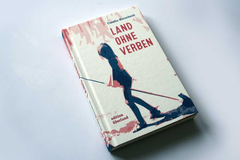 Claudia Bierschenk: Land ohne Verben. Foto: Ralf Julke