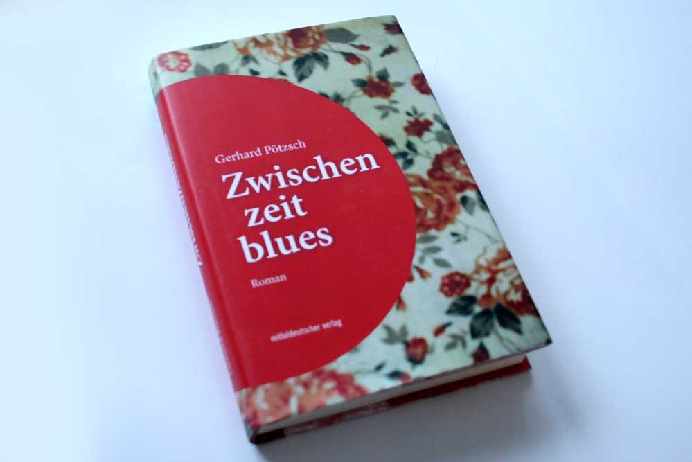 Gerhard Pötzsch: Zwischenzeitblues. Foto: Ralf Julke