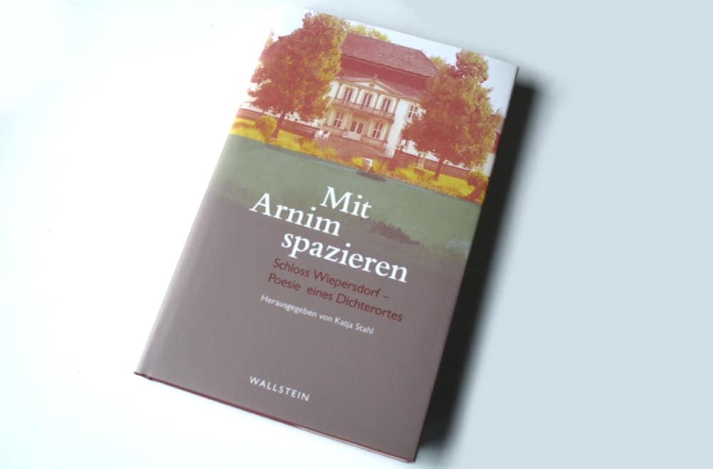 Katja Stahl (Hrsg.): Mit Arnim spazieren. Foto: Ralf Julke