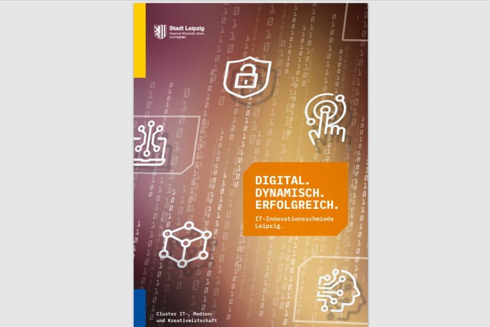 """Die neue Broschüre """"Digital. Dynamisch. Erfolgreich"""". Cover: Stadt Leipziog"""