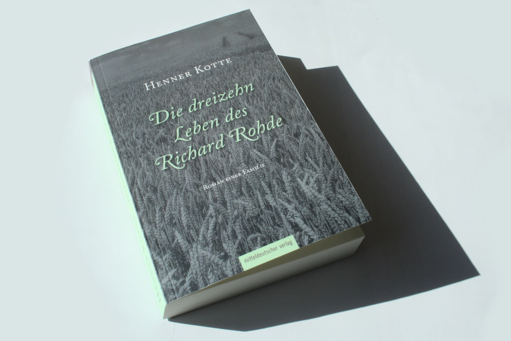 Henner Kotte: Die dreizehn Leben des Richard Rohde. Foto: Ralf Julke