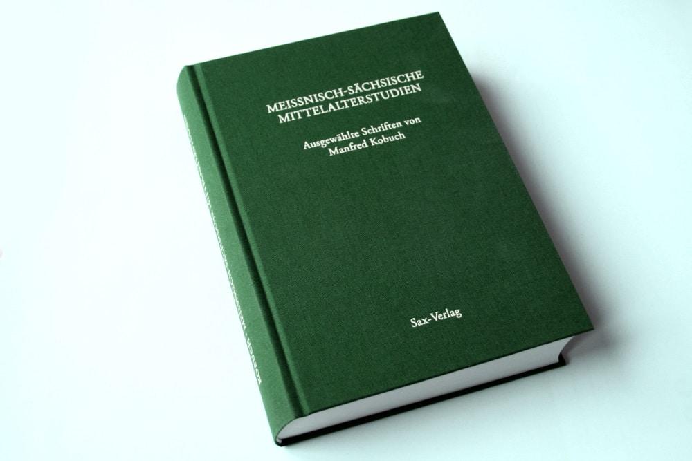 Meißnisch-sächsische Mittelalterstudien. Ausgewählte Schriften von Manfred Kobuch. Foto: Ralf Julke