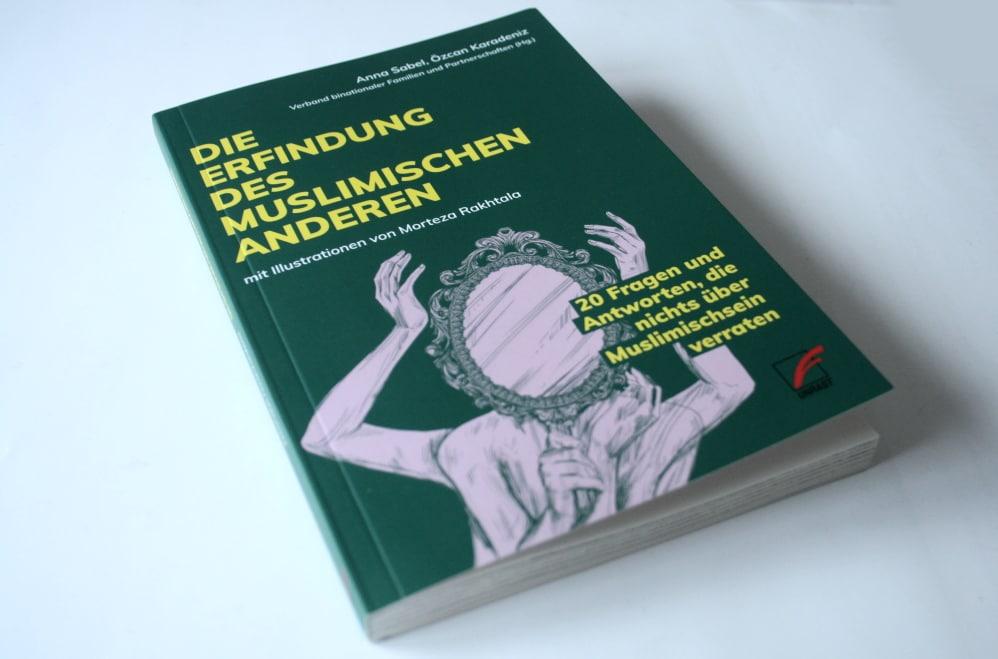 Anna Sabel, Özcan Karadeniz (Hrsg.): Die Erfindung des muslimischen Anderen. Foto: Ralf Julke