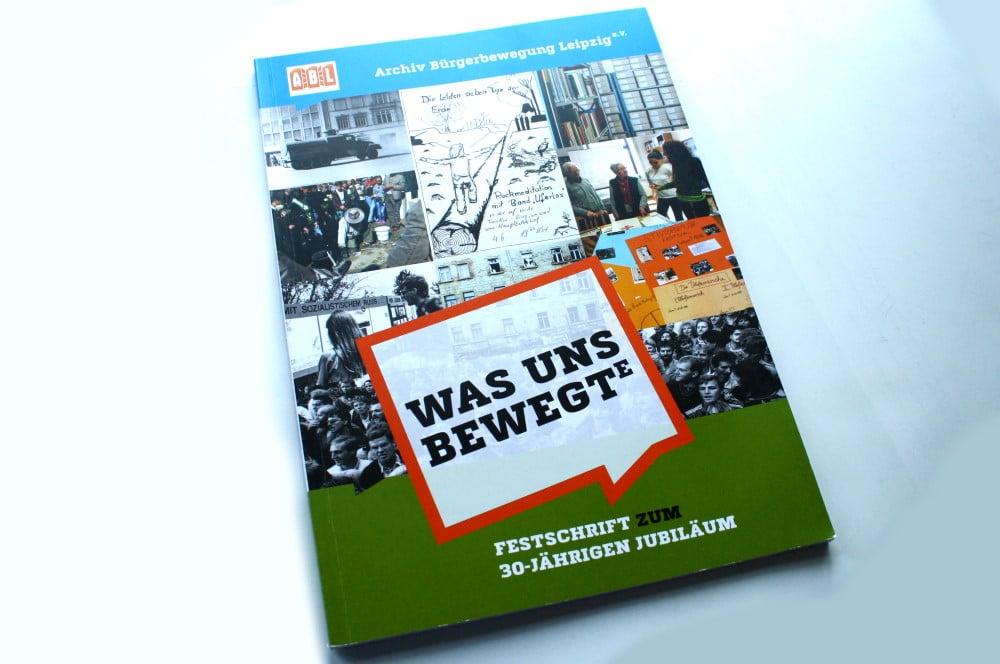 Archiv Bürgerbewegung Leipzig e.V. (Hrsg.): Was uns bewegt(e). Foto: Ralf Julke