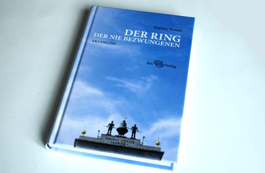 Stephan Weitzel: Der Ring der nie Bezwungenen. Foto: Ralf Julke