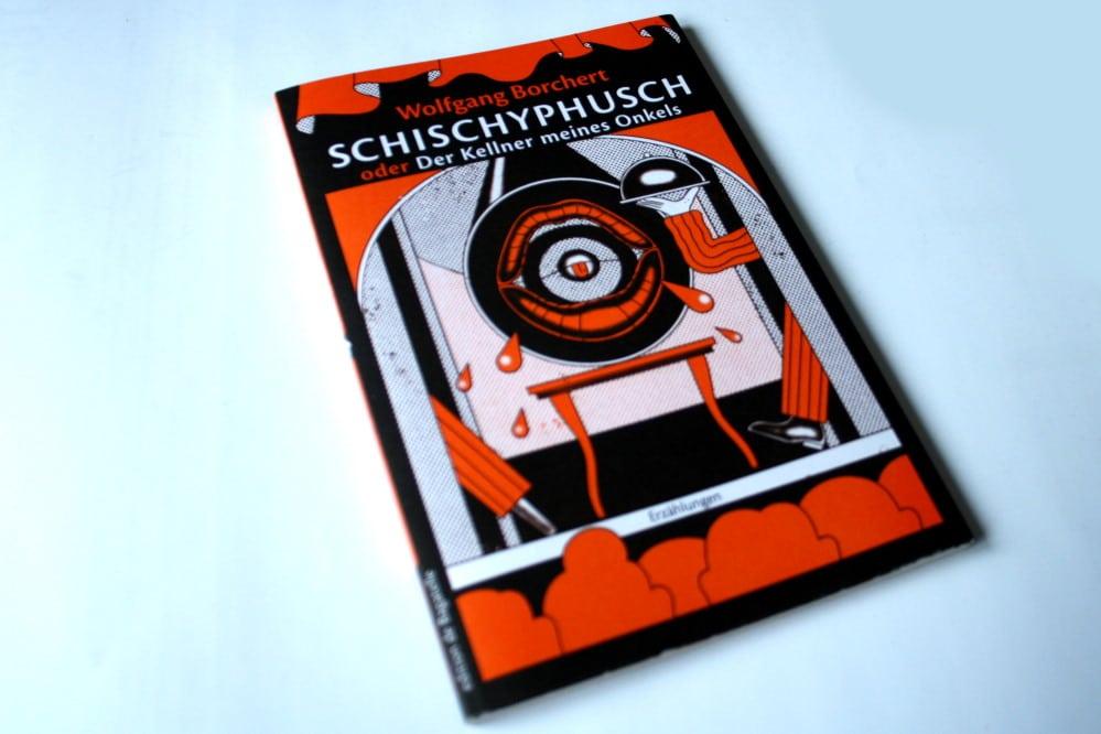 Wolfgang Borchert: Schischyphusch oder Der Kellner meines Onkels. Foto: Ralf Julke