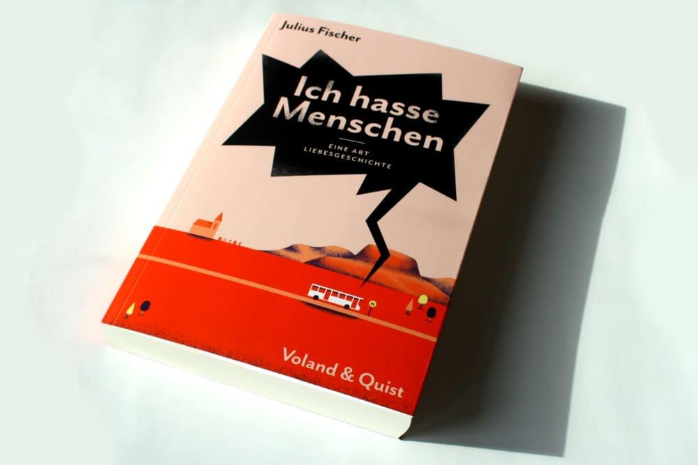 Julius Fischer: Ich hasse Menschen. Eine Art Liebesgeschichte. Foto: Ralf Julke