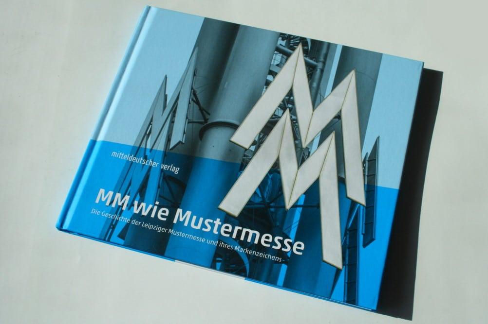 Leipziger Messe GmbH (Hrsg.): MM wie Mustermesse. Foto: Ralf Julke
