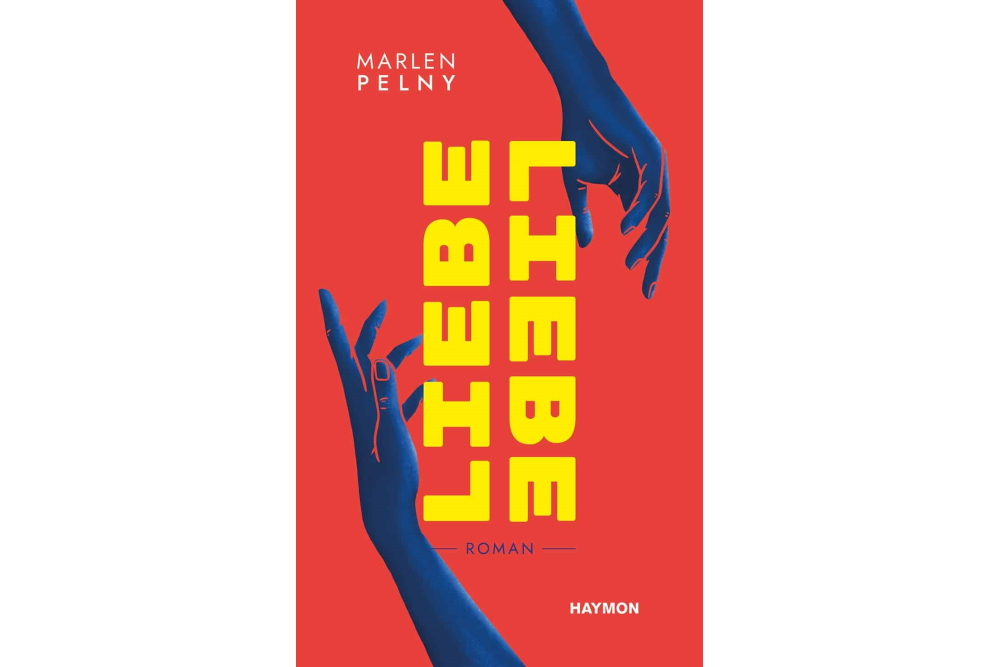 Marlen Pelny: Liebe / Liebe. Cover: Haymon Verlag