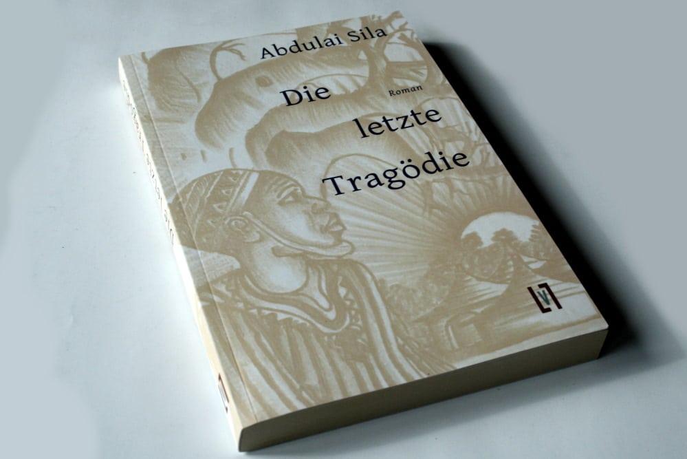 Abdulai Sila: Die letzte Tragödie. Foto: Ralf Julke