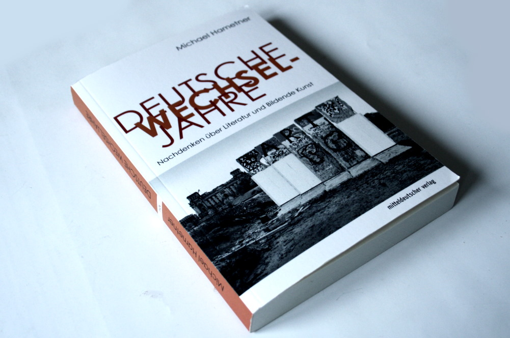 Michael Hametner: Deutsche Wechseljahre. Foto: Ralf Julke
