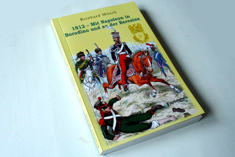 Reinhard Münch: 1812 – Mit Napoleon in Borodino und an der Beresina. Foto: Ralf Julke