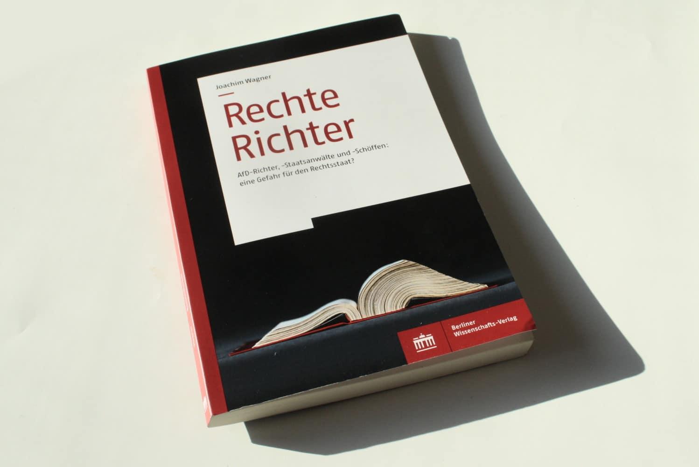Joachim Wagner: Rechte Richter. Foto: Ralf Julke