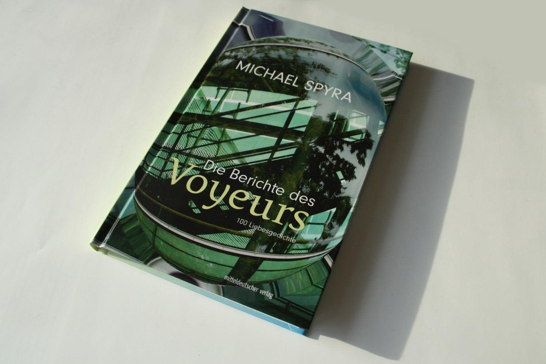Michael Spyra: Die Berichte des Voyeurs. Foto: Ralf Julke